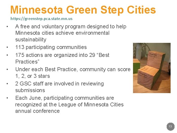 Minnesota Green Step Cities https: //greenstep. pca. state. mn. us • • • A