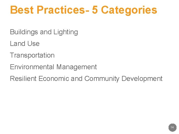 Best Practices- 5 Categories Buildings and Lighting Land Use Transportation Environmental Management Resilient Economic