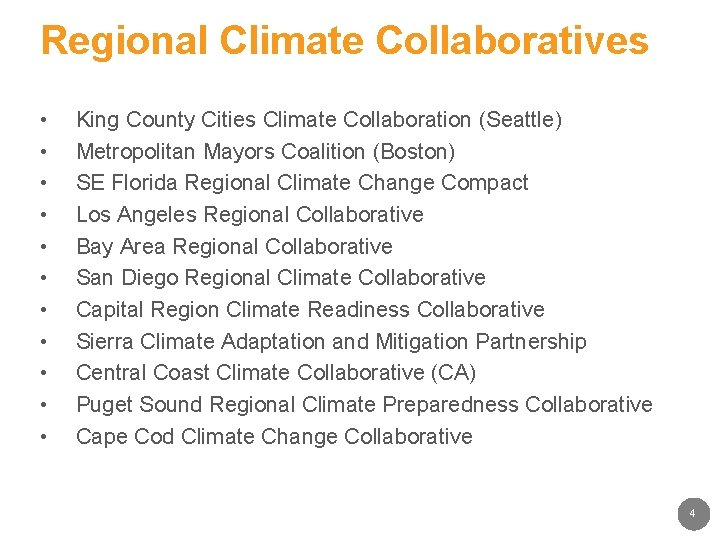 Regional Climate Collaboratives • • • King County Cities Climate Collaboration (Seattle) Metropolitan Mayors