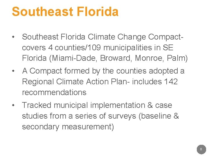 Southeast Florida • Southeast Florida Climate Change Compact- covers 4 counties/109 municipalities in SE
