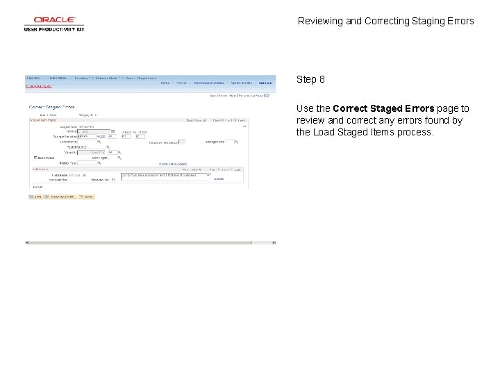 Reviewing and Correcting Staging Errors Step 8 Use the Correct Staged Errors page to