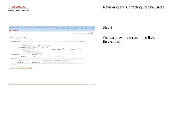 Reviewing and Correcting Staging Errors Step 9 You can view the errors in the