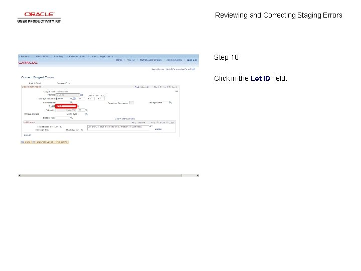 Reviewing and Correcting Staging Errors Step 10 Click in the Lot ID field.