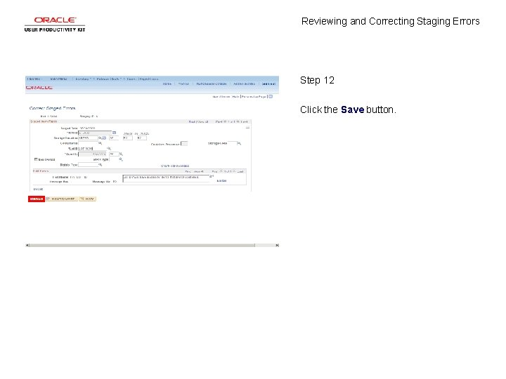 Reviewing and Correcting Staging Errors Step 12 Click the Save button.