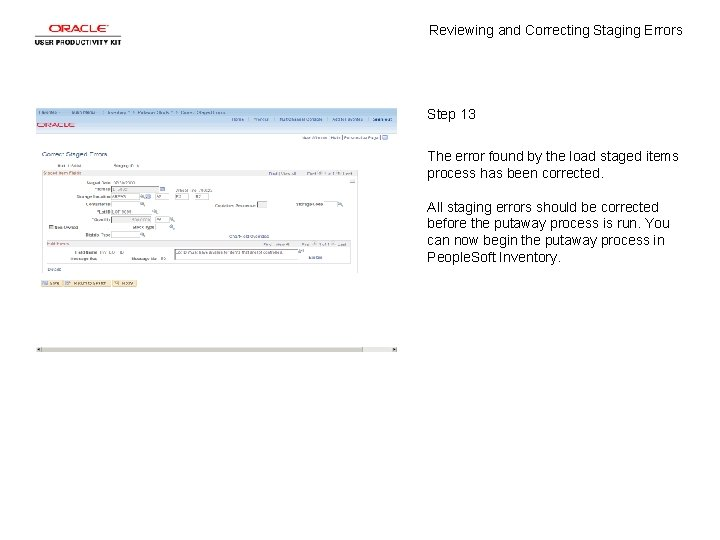 Reviewing and Correcting Staging Errors Step 13 The error found by the load staged