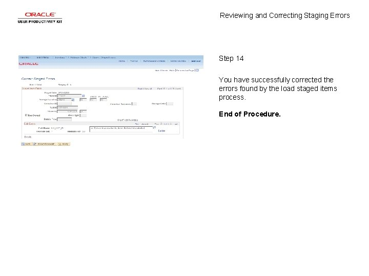 Reviewing and Correcting Staging Errors Step 14 You have successfully corrected the errors found