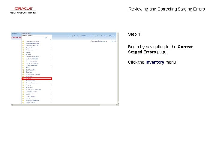 Reviewing and Correcting Staging Errors Step 1 Begin by navigating to the Correct Staged