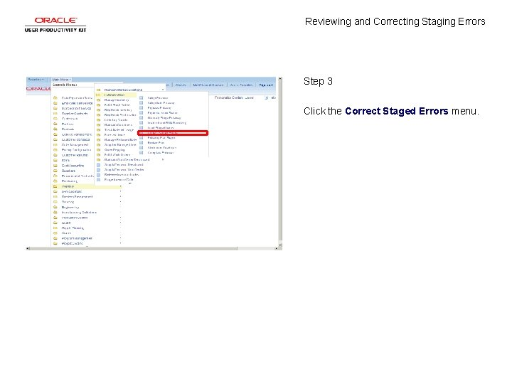 Reviewing and Correcting Staging Errors Step 3 Click the Correct Staged Errors menu.