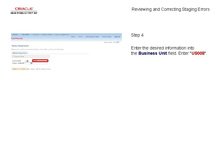 Reviewing and Correcting Staging Errors Step 4 Enter the desired information into the Business