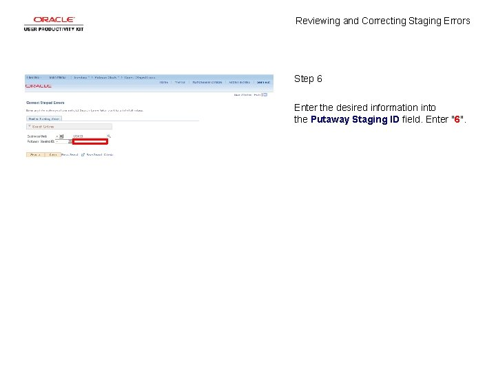 Reviewing and Correcting Staging Errors Step 6 Enter the desired information into the Putaway