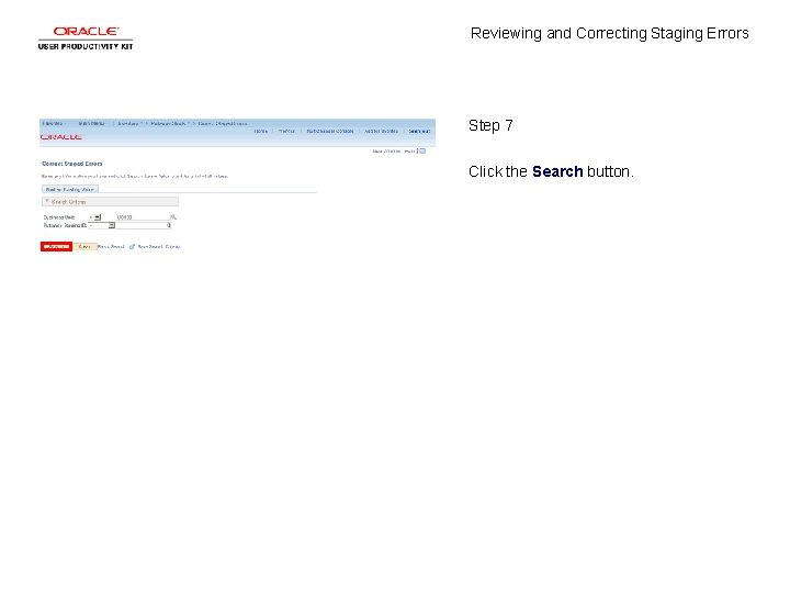 Reviewing and Correcting Staging Errors Step 7 Click the Search button.
