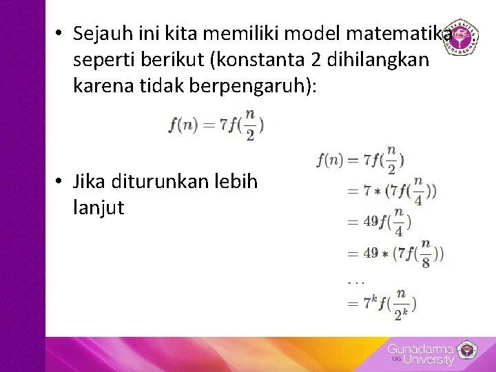 • Sejauh ini kita memiliki model matematika seperti berikut (konstanta 2 dihilangkan karena