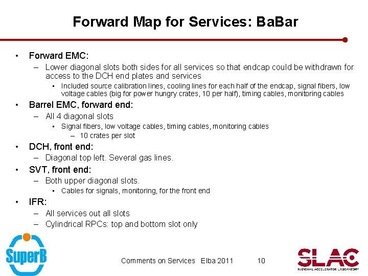 Forward Map for Services: Ba. Bar • Forward EMC: – Lower diagonal slots both