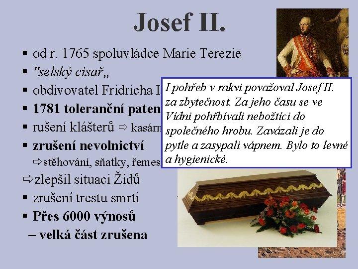 """Josef II. § § § od r. 1765 spoluvládce Marie Terezie """"selský císař"""" pohřeb"""