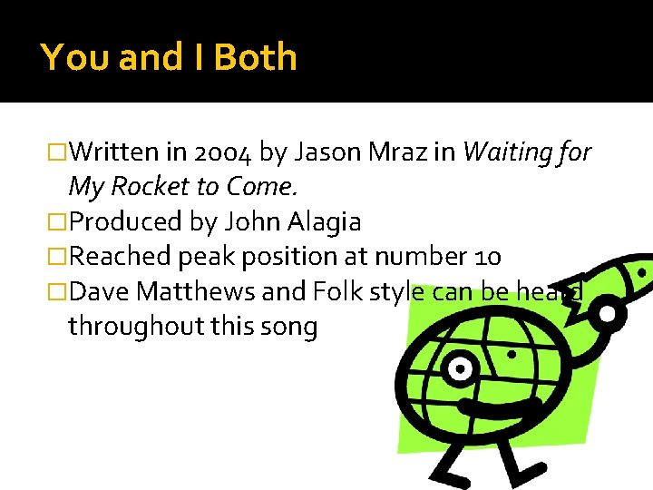 You and I Both �Written in 2004 by Jason Mraz in Waiting for My