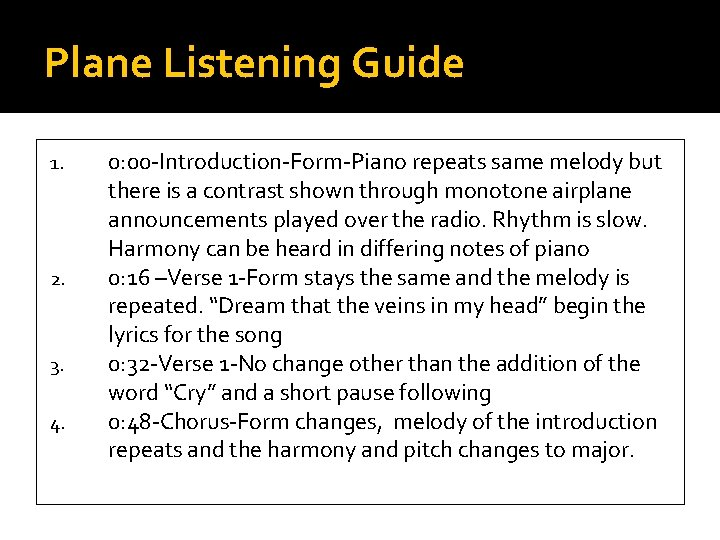 Plane Listening Guide 1. 2. 3. 4. 0: 00 -Introduction-Form-Piano repeats same melody but
