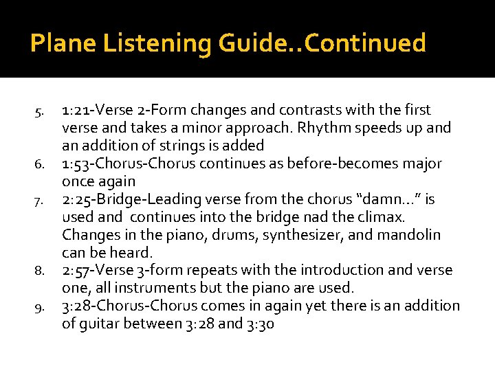 Plane Listening Guide. . Continued 5. 6. 7. 8. 9. 1: 21 -Verse 2