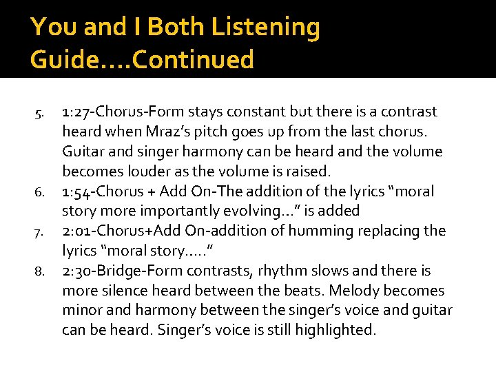 You and I Both Listening Guide…. Continued 5. 6. 7. 8. 1: 27 -Chorus-Form