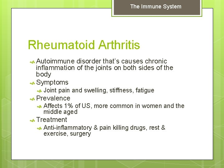 The Immune System Rheumatoid Arthritis Autoimmune disorder that's causes chronic inflammation of the joints
