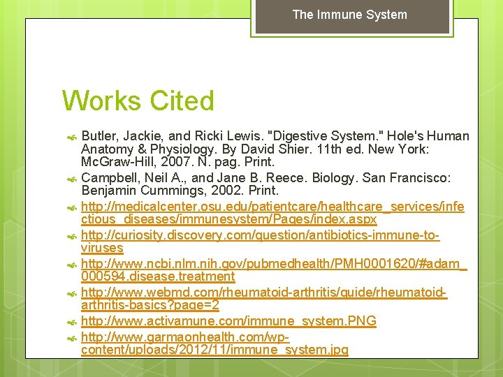 """The Immune System Works Cited Butler, Jackie, and Ricki Lewis. """"Digestive System. """" Hole's"""