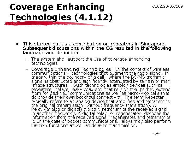 Coverage Enhancing Technologies (4. 1. 12) C 802. 20 -03/109 • This started out