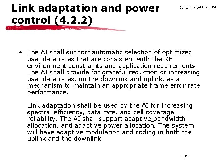 Link adaptation and power control (4. 2. 2) C 802. 20 -03/109 • The