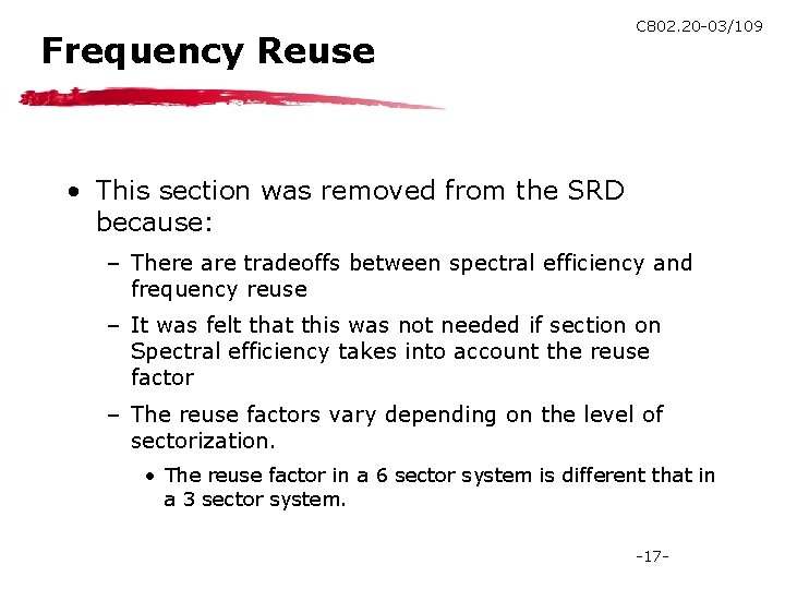 Frequency Reuse C 802. 20 -03/109 • This section was removed from the SRD