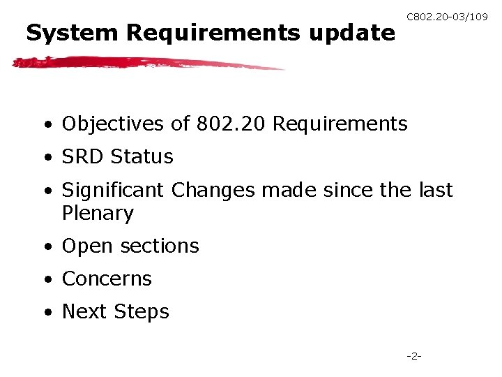 System Requirements update C 802. 20 -03/109 • Objectives of 802. 20 Requirements •
