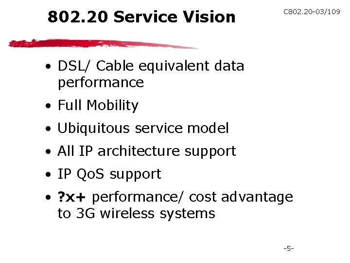 802. 20 Service Vision C 802. 20 -03/109 • DSL/ Cable equivalent data performance