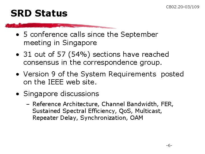 SRD Status C 802. 20 -03/109 • 5 conference calls since the September meeting