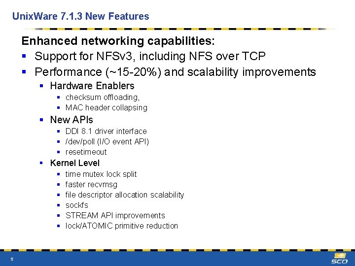 Unix. Ware 7. 1. 3 New Features Enhanced networking capabilities: § Support for NFSv