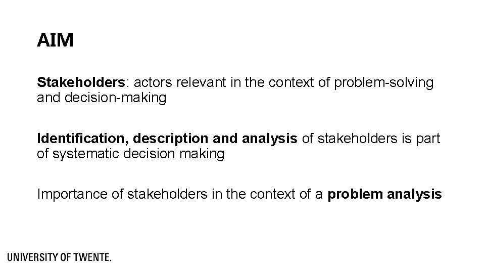 AIM Stakeholders: actors relevant in the context of problem-solving and decision-making Identification, description and