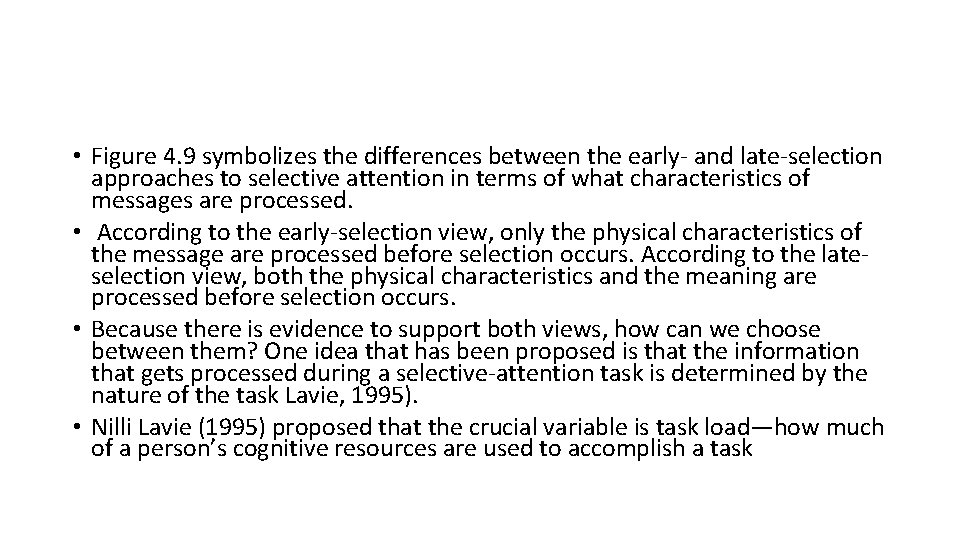 • Figure 4. 9 symbolizes the differences between the early- and late-selection approaches
