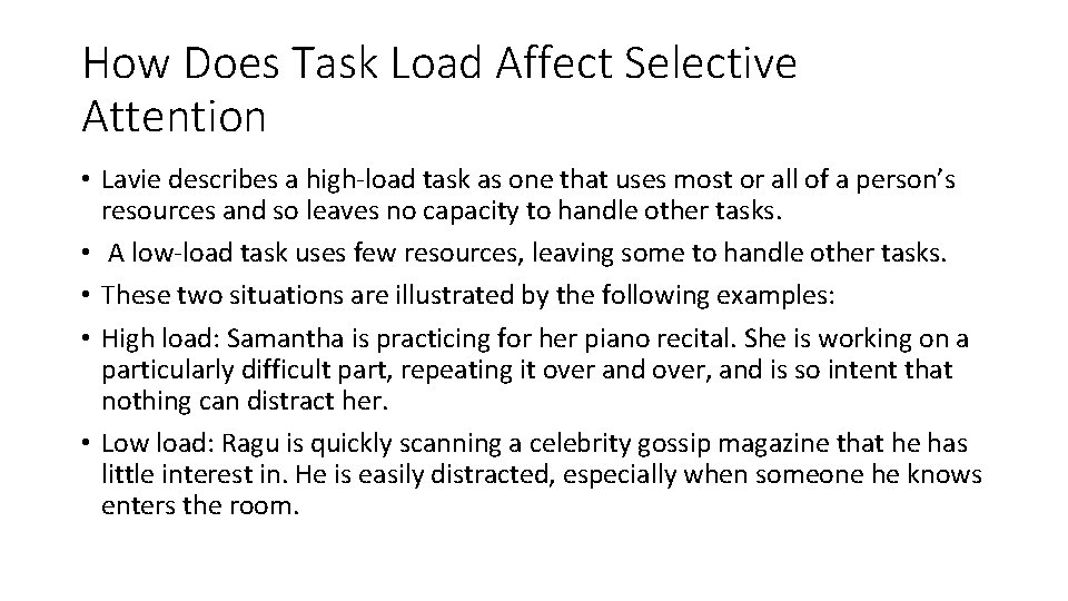 How Does Task Load Affect Selective Attention • Lavie describes a high-load task as