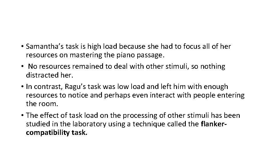 • Samantha's task is high load because she had to focus all of