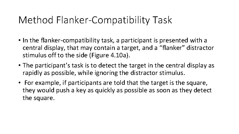 Method Flanker-Compatibility Task • In the flanker-compatibility task, a participant is presented with a