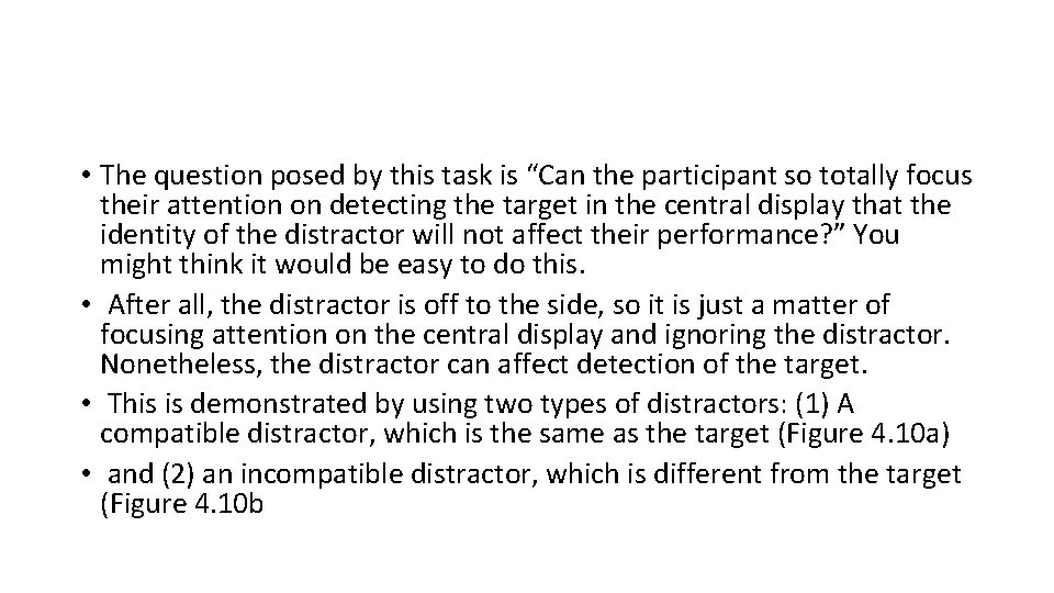 """• The question posed by this task is """"Can the participant so totally"""