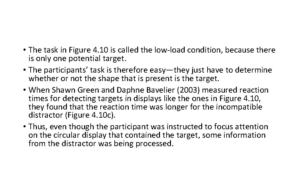 • The task in Figure 4. 10 is called the low-load condition, because