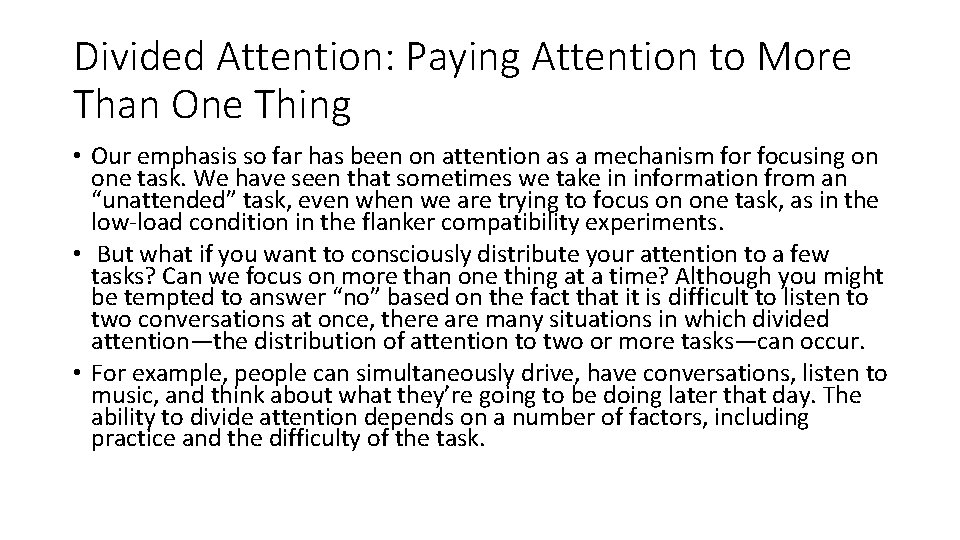 Divided Attention: Paying Attention to More Than One Thing • Our emphasis so far