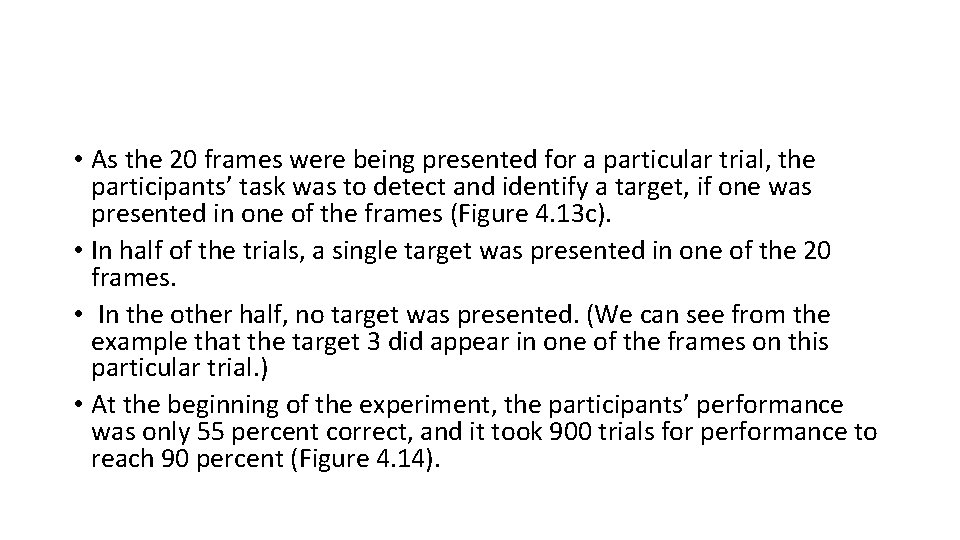 • As the 20 frames were being presented for a particular trial, the