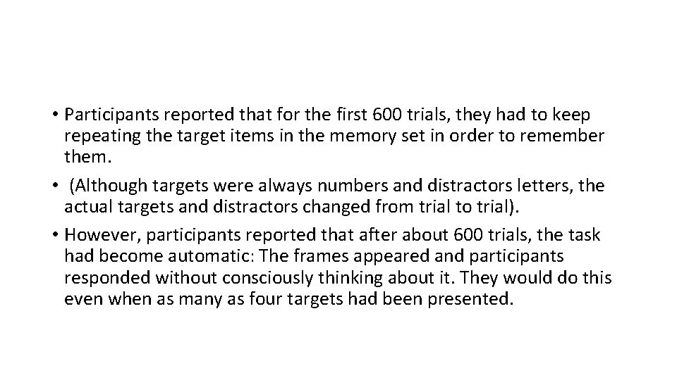 • Participants reported that for the first 600 trials, they had to keep