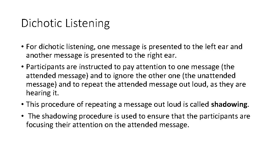 Dichotic Listening • For dichotic listening, one message is presented to the left ear