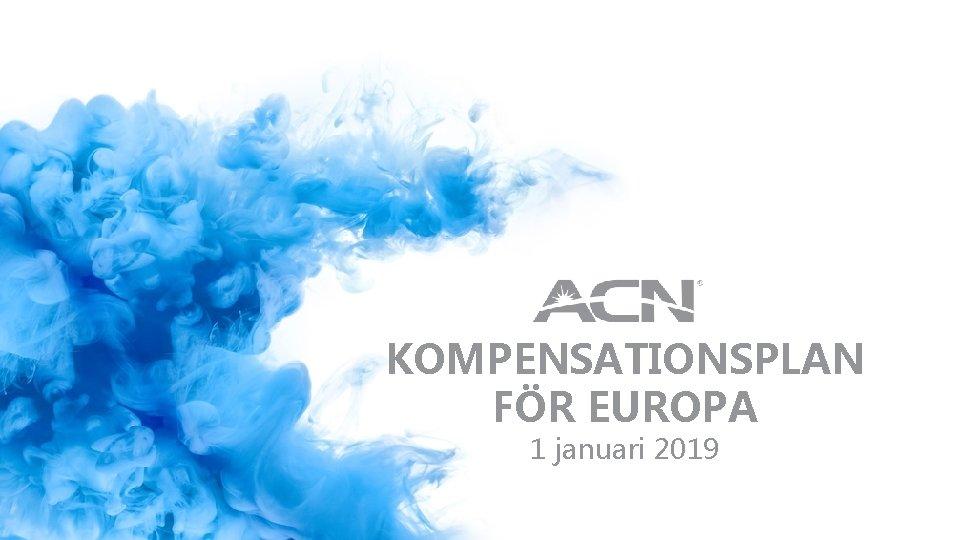 KOMPENSATIONSPLAN FÖR EUROPA 1 januari 2019