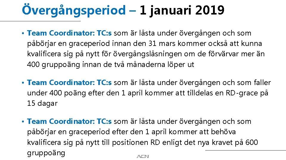 Övergångsperiod – 1 januari 2019 • Team Coordinator: TC: s som är låsta under