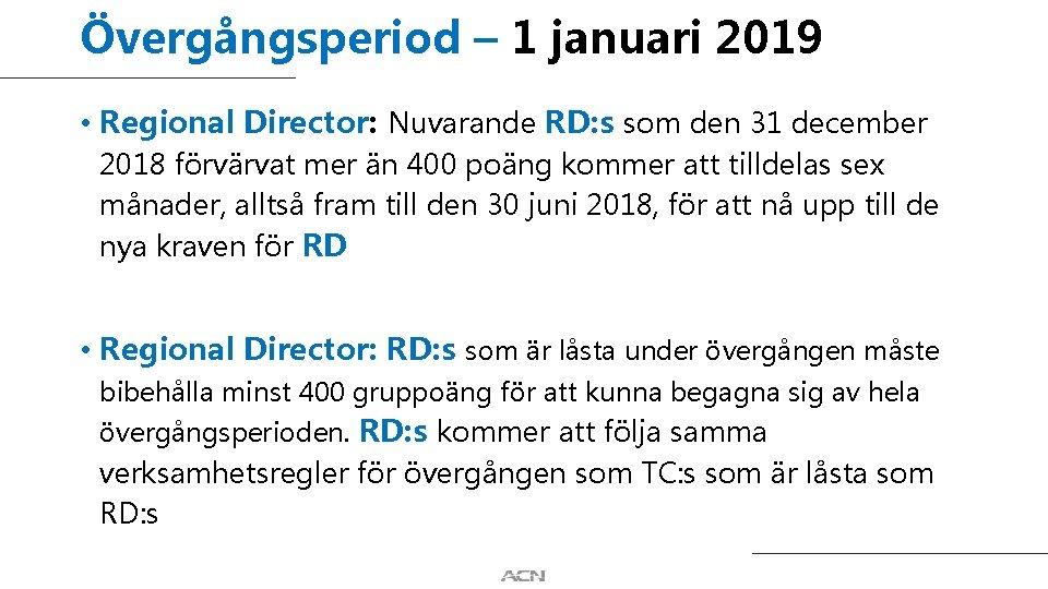 Övergångsperiod – 1 januari 2019 • Regional Director: Nuvarande RD: s som den 31