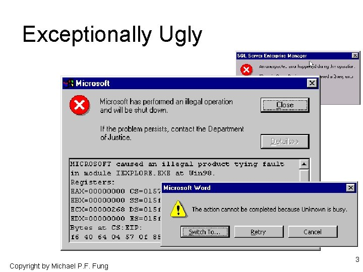 Exceptionally Ugly Copyright by Michael P. F. Fung 3