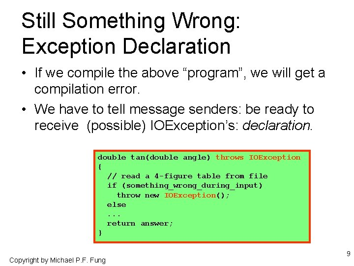 """Still Something Wrong: Exception Declaration • If we compile the above """"program"""", we will"""