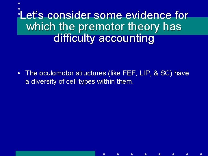 Let's consider some evidence for which the premotor theory has difficulty accounting • The