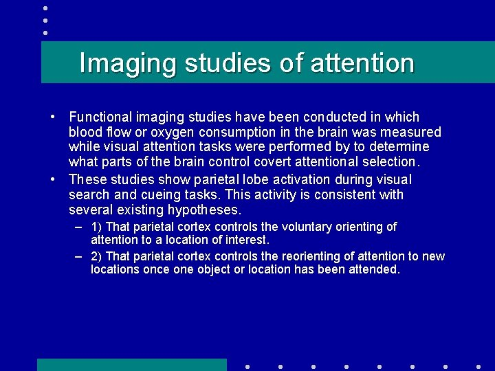 Imaging studies of attention • Functional imaging studies have been conducted in which blood