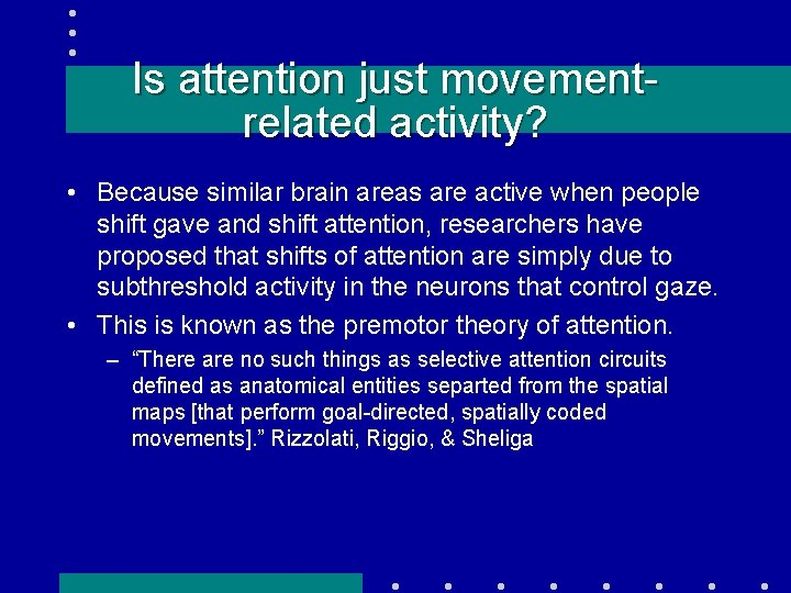 Is attention just movementrelated activity? • Because similar brain areas are active when people